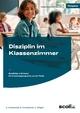 Disziplin im Klassenzimmer - D. Krowatschek; G. Krowatschek; G. Wingert