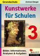 Kunstwerke für Schulen / Band 3 (Grundschule) - Eckhard Berger