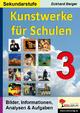 Kunstwerke für Schulen / Band 3 (Sekundarstufe) - Eckhard Berger