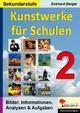 Kunstwerke für Schulen / Band 2 (Sekundarstufe) - Eckhard Berger