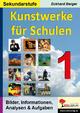 Kunstwerke für Schulen / Band 1 (Sekundarstufe) - Eckhard Berger