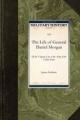The Life of General Daniel Morgan - James Graham