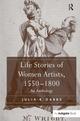 Life Stories of Women Artists, 1550-1800 - Julia K. Dabbs