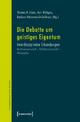 Die Debatte um geistiges Eigentum - Thomas R. Eimer; Kurt Röttgers; Barbara Völzmann-Stickelbrock
