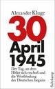 30. April 1945 - Alexander Kluge