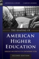 The Shaping of American Higher Education