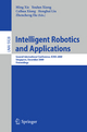 Intelligent Robotics and Applications - Ming Xie; Youlun Xiong; Caihua Xiong; Zhencheng Hu