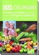 EM-Lösungen - Gesund und munter alt werden mit der richtigen Ernährung