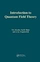 Introduction to Quantum Field Theory - V. G. Kiselev; Yakov M. Shnir; Aathur Ya. Tregubovich