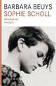 Sophie Scholl Biographie - Barbara Beuys