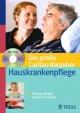Der große Caritas-Ratgeber Hauskrankenpflege