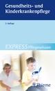 EXPRESS Pflegewissen Gesundheits- und Kinderkrankenpflege