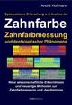 Systematische Erforschung und Analyse der Zahnfarbe, Zahnfarbmessung und dentaloptischer Phänomene