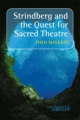Strindberg and the Quest for Sacred Theatre - Theo Malekin