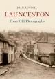 Launceston From Old Photographs - Joan Rendell