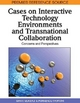 Cases on Interactive Technology Environments and Transnational Collaboration - Siran Mukerji; Purnendu Tripathy