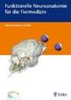 Funktionelle Neuroanatomie für die Tiermedizin
