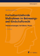 Freiheitsentziehende Maßnahmen im Betreuungs- und Kindschaftsrecht - Birgit Hoffmann; Thomas Klie