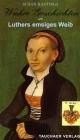 Wahre Geschichten um Luthers emsiges Weib - Susan Hastings