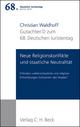 Verhandlungen des 68. Deutschen Juristentages Berlin 2010 Bd. I: Gutachten Teil D: Neue Religionskonflikte und staatliche Neutralität