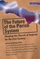 The Future of the Parish System - Graham Cray; Ian Cundy;  etc.; Steven J. L. Croft