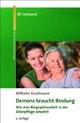 Demenz braucht Bindung - Wie man Biographiearbeit in der Altenpflege einsetzt