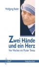 Zwei Hände und ein Herz - Wolfgang Bader
