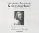 Kriegstagebuch - Ingeborg Bachmann; Heikko Deutschmann; Anna Thalbach
