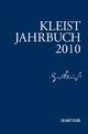 Kleist-Jahrbuch 2010 - Günter Blamberger; Sabine Doering; Gabriele Brandstetter; Klaus Müller-Salget; Wolfgang de Bruyn; Ingo Breuer