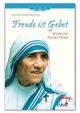 Freude ist Gebet: Worte von Mutter Teresa