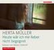 Heute wär ich mir lieber nicht begegnet - Herta Müller; Marlen Diekhoff