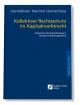Kollektiver Rechtsschutz im Kapitalmarktrecht - Axel Halfmeier; Peter Rott; Eberhard Feess