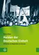 Helden der Deutschen Einheit - Thomas Mayer