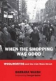 When the Shopping Was Good - Barbara Walsh