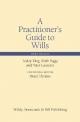 Practitioner's Guide to Wills - Lesley King; Keith Biggs; Peter Gausden; Meryl Thomas