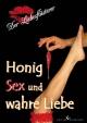 Honig, Sex und wahre Liebe - Der Liebesflüsterer