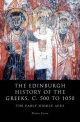 The Edinburgh History of the Greeks, C. 500 to 1050 - Florin Curta
