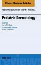 Pediatric Dermatology, An Issue of Pediatric Clinics,