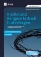 Kirche und Religion kritisch hinterfragen - Wasmaier-Sailer;  Margit