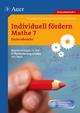 Individuell fördern Mathe 7 Dezimalbrüche - Bernd Ganser