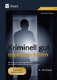 Kriminell gut experimentieren, Klasse 5-10 - Christine Fischer