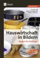 Hauswirtschaft in Bildern: Backen - Christa Troll; Michaela Hartl; Nadine Lohmann