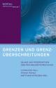 Grenzen und Grenzüberschreitungen - Matthias Myrczek; Frank Pohle; Christine Roll