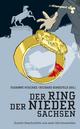 Der Ring der Niedersachsen - Susanne Mischke; Richard Birkefeld