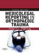 Medicolegal Reporting in Orthopaedic Trauma - Michael A. Foy; Phillip S. Fagg