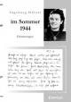 »Im Sommer 1944 war ich gerade 20 Jahre alt ...« - Ingeburg Hölzer