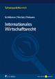 Internationales Wirtschaftsrecht - Burkhard Schöbener; Jochen Herbst; Markus Perkams