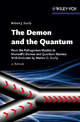 The Demon and the Quantum - Robert J. Scully; Marlan O. Scully