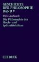 Geschichte der Philosophie Bd. 5: Die Philosophie des Hoch- und Spätmittelalters - Theo Kobusch