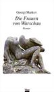Die Frauen von Warschau - Georgi Markov